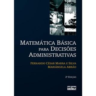 Livro - Matemática Básica Para Decisões Administrativas - Marra