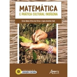 Livro - Matemática e Prática Cultural Indígena - Silva - Appris