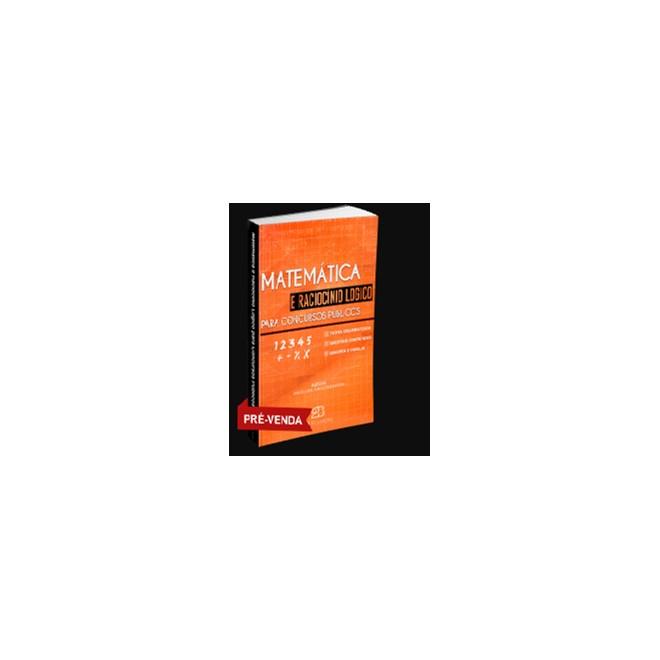 Livro - Matemática e Raciocínio Lógico para Concursos - Anton 1ª edição