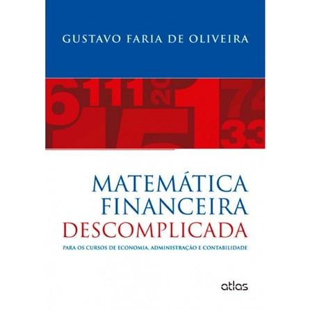 Livro - Matemática Financeira Descomplicada: Para os Cursos de Economia, Administração e Contabilidade - Oliveira