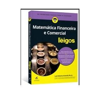 Livro - Matemática Financeira e Comercial Para Leigos - Antonik