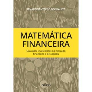 Livro - Matemática Financeira: Guia para Investidores no Mercado Financeiro e de Capitais - Gonsalves