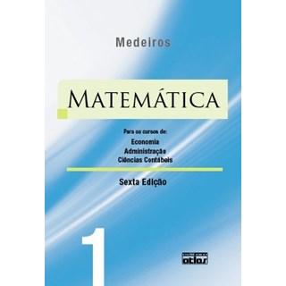 Livro - Matemática: Para os Cursos de Economia, Administração e Ciências Contábeis - Volume 1 - Silva