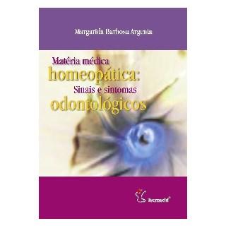 Livro - Matéria Médica Homeopática - Sinais e Sintomas Odontológicos - Argenta