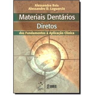 Livro - Materiais Dentários Restauradores Diretos: dos Fundamentos à Aplicação Clínica - Reis