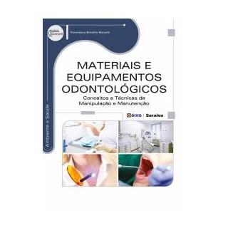 Livro - Materiais e Equipamentos Odontológicos - Conceitos e Técnicas de Manipulação e Manutenção - Bonatti