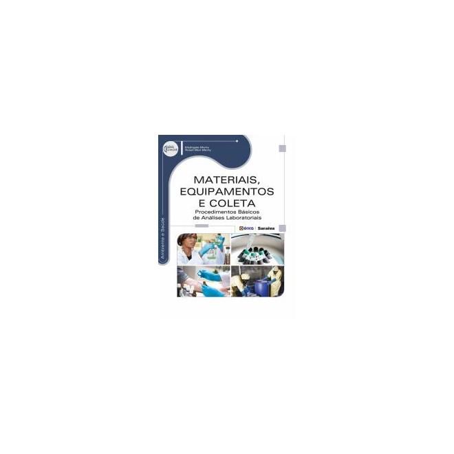 Livro - Materiais, Equipamentos e Coleta: Procedimentos Básicos de Análises Laboratoriais - Marty