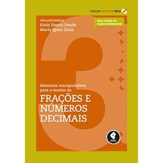 Livro - Materiais Manipulativos para o Ensino de Frações e Números Decimais - Vol.3 - Smole