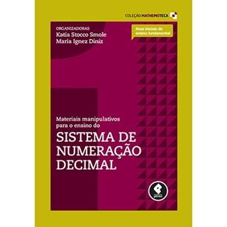 Livro - Materiais Manipulativos para o Ensino do Sistema de Numeração Decimal - Vol.1 - Smole