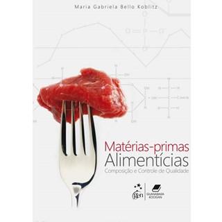 Livro - Matérias-Primas Alimentícias - Composição e Controle de Qualidade - Koblitz