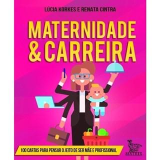 Livro - Maternidade e Carreira - Korkes - Baralho