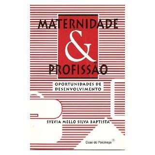 Livro - Maternidade & Profissão - Baptista - Casa do Psicólogo