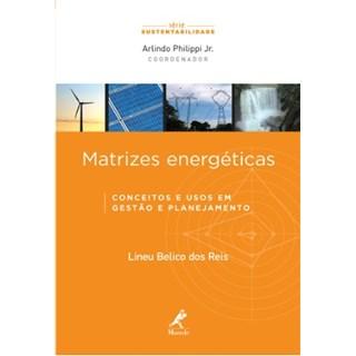 Livro - Matrizes Energéticas -Conceitos e Usos em Gestão e Planejamento - Reis