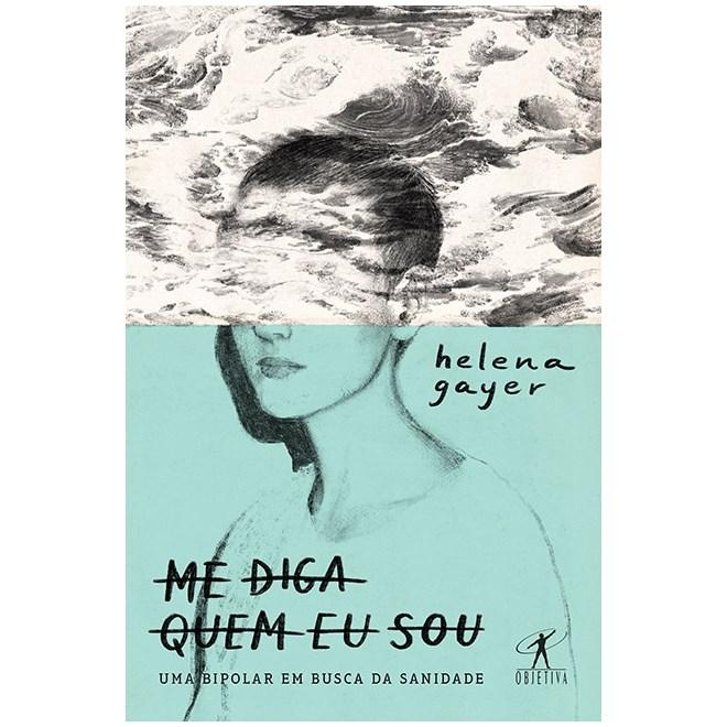 Livro - Me Diga Quem Sou Eu: uma Bipolar em Busca de Sanidade - Gayer