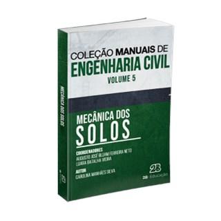 Livro - Mecânica dos Solos - Coleção Manuais de Engenharia Civil para Concursos - Ferreira Neto