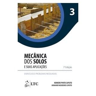 Livro - Mecânica dos Solos e suas Aplicações - Exercícios e Problemas Resolvidos - Vol. 3 - Caputo