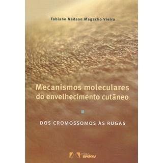Livro - Mecanismos Moleculares do Envelhecimento Cutâneo - Vieira