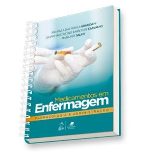 Livro - Medicamentos em Enfermagem, Farmacologia e Administração - Guareschi