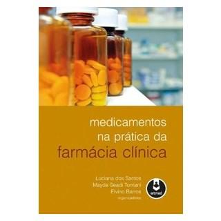 Livro - Medicamentos na Prática da Farmácia Clínica - Santos
