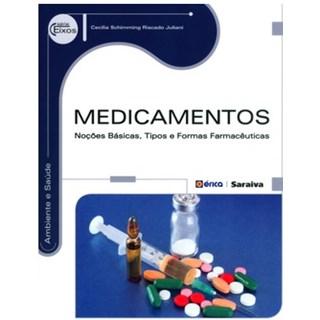 Livro - Medicamentos - Noções Básicas, Tipos e Formas Farmacêuticas - Juliani