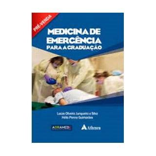 Livro Medicina de Emergência Para a Graduação - Silva - Atheneu