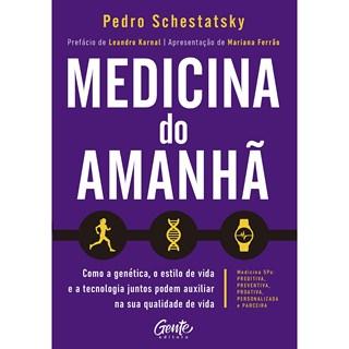 Livro Medicina do Amanhã - Schestatsky - Gente