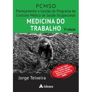 Livro - Medicina do Trabalho - Planejamento e Gestão do Programa de Controle Médico de Saúde Ocupacional - PCMSO - Teixeira