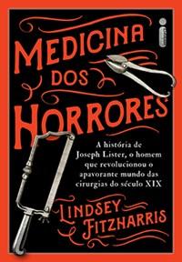 Livro Medicina dos Horrores Fitzharris