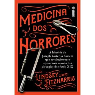 Livro - Medicina dos Horrores - Fitzharris