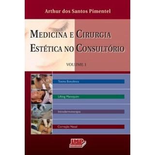Livro - Medicina e Cirurgia Estética no Consultório - Vol 1 - Pimentel