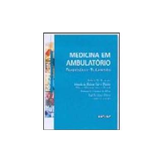 Livro - Medicina em Ambulatório - Diagnóstico e Tratamento - Bensenor ***