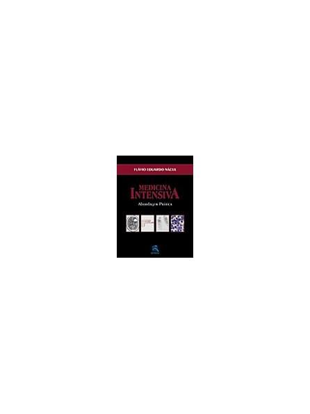 Livro - Medicina Intensiva - Abordagem Prática - Nacúl