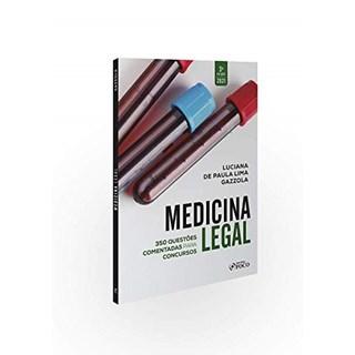Livro Medicina Legal: 300 Questões Comentadas Para Concursos - Gazzola - Foco