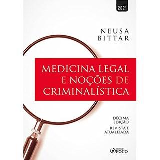 Livro Medicina Legal Noções de Criminalística - Bittar - Foco