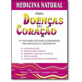 Livro - Medicina Natural Para Doenças do Coração - Rothfeld