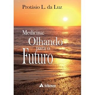Livro - Medicina - Olhando para o Futuro - Luz
