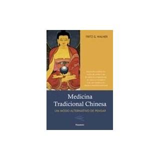 Livro - Medicina Tradicional Chinesa - Um Modo Alternativo de Pensar - Wallner