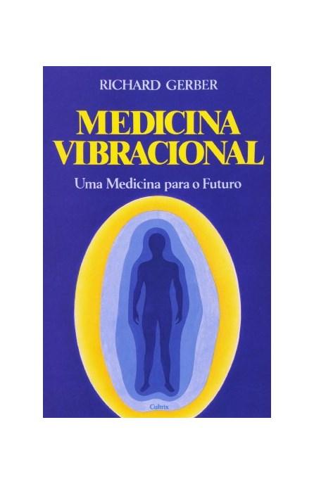 Livro - Medicina Vibracional - Uma Medicina Para o Futuro - Gerber