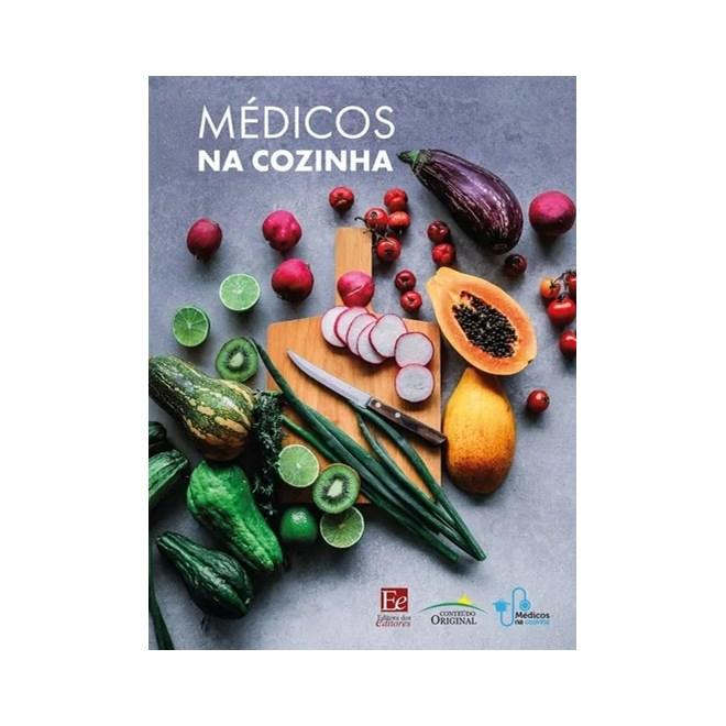 Livro - Médicos na Cozinha - Editora dos Editores