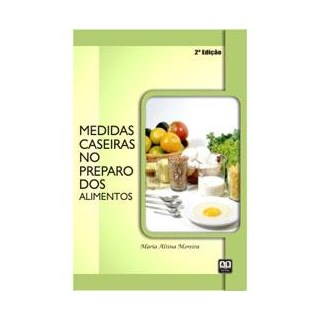 Livro - Medidas Caseiras no Preparo dos Alimentos - Moreira
