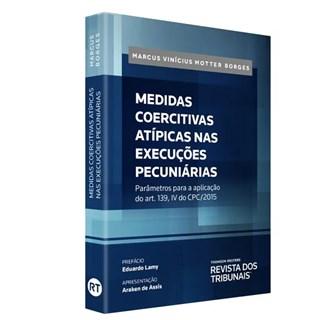 Livro - Medidas Coercitivas Atípicas Nas Execuções Pecuniárias -  Borges