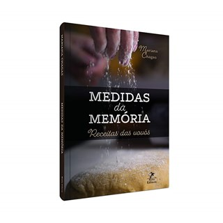 Livro Medidas da Memória: Receitas das Vovós - Chagas - Manole