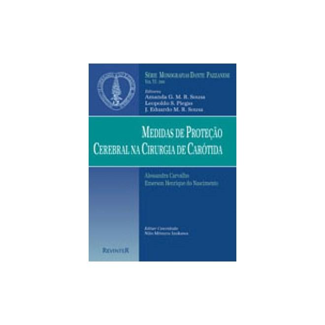Livro - Medidas de Proteção Cerebral na Cirurgia de Carotida - Dante Pazzanese 2000 VI