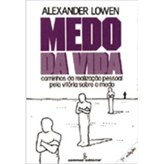 Livro - Medo da Vida - Lowen - Summus