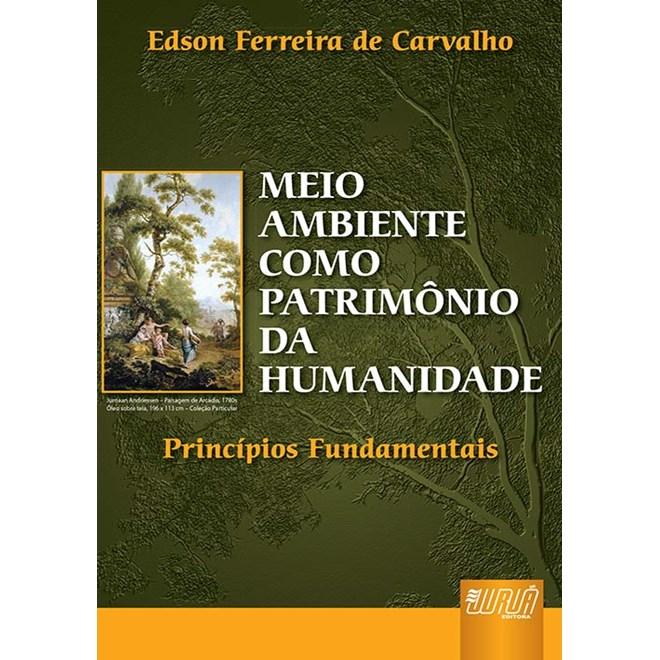 Livro - Meio Ambiente Como Patrimônio da Humanidade - Carvalho - Juruá