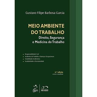Livro - Meio Ambiente do Trabalho, Direito, Segurança e Medicina do Trabalho - Garcia