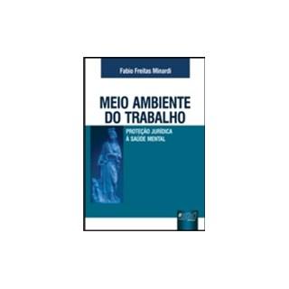 Livro - Meio Ambiente do Trabalho - Proteção Jurídica à Saúde Mental - Minardi