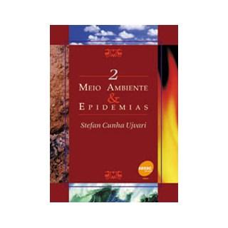 Livro - Meio Ambiente & Epidemias - Ujvari