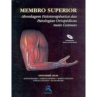 Livro - Membro Superior - Abordagem Fisioterapêutica das Patologias Ortopédicas Mais Comuns - Lech