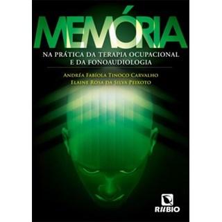 Livro - Memória na Prática da Terapia Ocupacional e da Fonoaudiologia - Carvalho